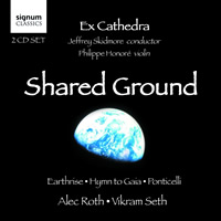 Ex Cathedra: SHARED GROUND Earthrise | Hymn to Gaia | Ponticelli Alec Roth, Vikram Seth