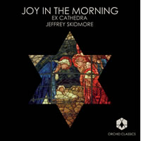 Ex Cathedra: JOY IN THE MORNING Ex Cathedra XL at Christmas